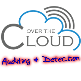 Over The Cloud - Auditing & Detection